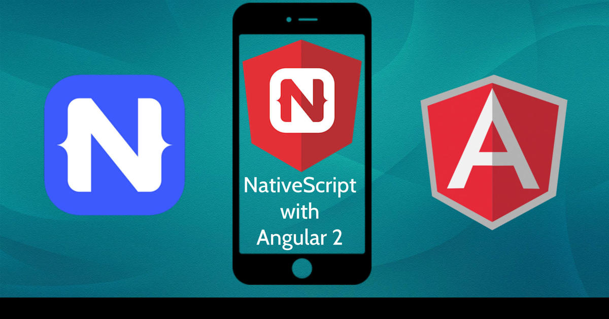 Mengapa Angular 2 + NativeScript = 100% Native Mobile Apps