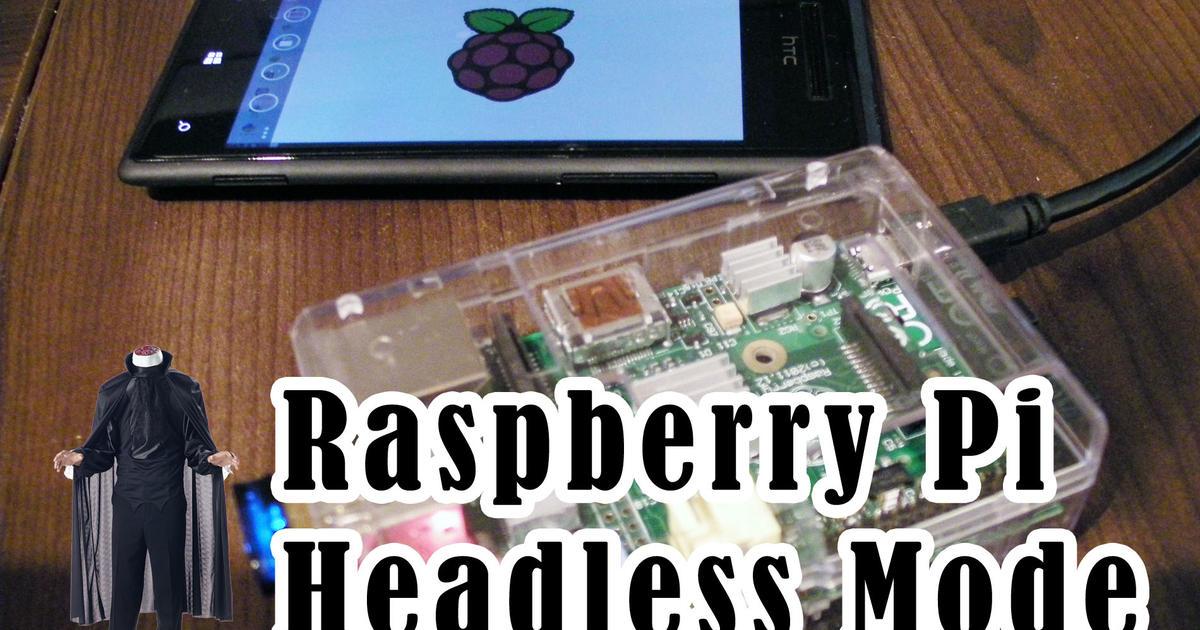 Raspberry Pi Headless Mode